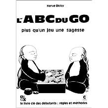 L'ABC du Go: le livre clé des débutants, règles et méthodes
