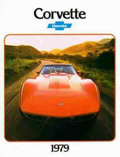 1979 CHEVY CORVETTE BEAUTIFUL ORIGINAL DEALERSHIP SALES BROCHURE - ADVERTISMENT Includes Stingray, Convertible, Fastback Sport Coupe Models. VETTE 79