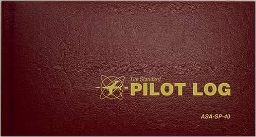 The Standard Pilot Log (Burgundy): ASA-SP-40 (Standard Pilot Logbooks)