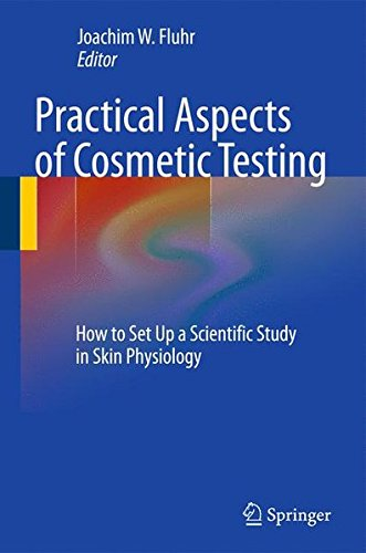 Download Practical Aspects of Cosmetic Testing: How to Set up a Scientific Study in Skin Physiology pdf epub