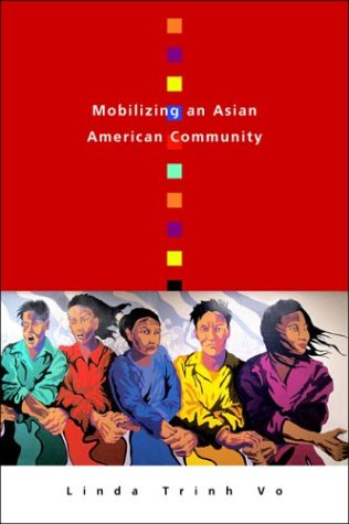Mobilizing an Asian American Community (Asian American History and Culture)