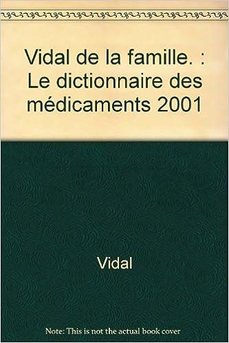 Livres gratuits en ligne Vidal de la famille : Le dictionnaire des médicaments, Edition 2001 pdf ebook