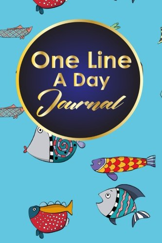 Read Online One Line A Day Journal: 5 Year Journal, Moms One Line A Day Five Year Memory Book, A Line A Day 5 Year Journal, One Line A Day Mom Journal, Cute Funky Fish Cover (One Line A Day Journals) (Volume 19) pdf