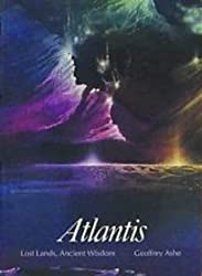 Atlantis: Lost Lands, Ancient Wisdom (Art and Imagination Series)
