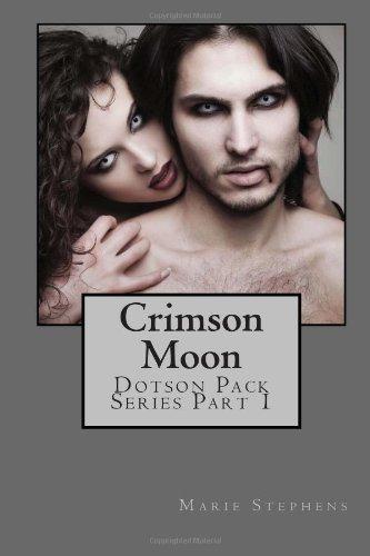 Download Crimson Moon: Dotson Pack Series Part 1 (Volume 2) pdf