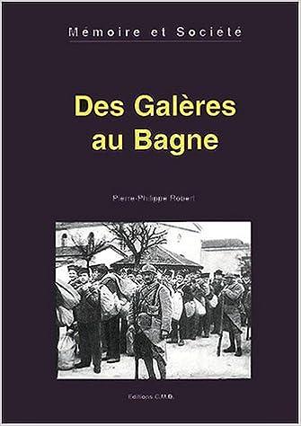 Amazon Fr Des Galeres Au Bagne Robert Pierre Philippe Livres