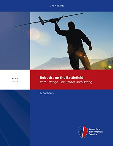 Robotics on the Battlefield - Part I: Range, Persistence and Daring