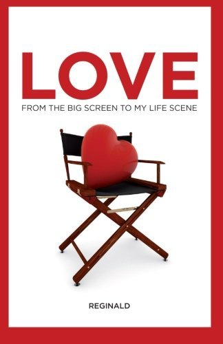 Love: From the Big Screen to My Life Scene by Reginald Bell Jr. (2015-02-21) pdf