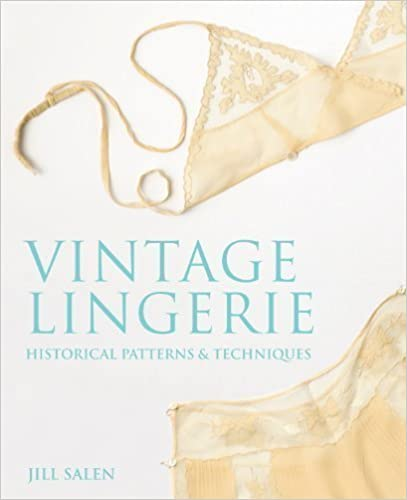 Vintage Lingerie: Historical Patterns and Techniques of