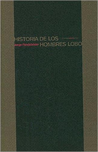 Historia de los hombres lobo: Amazon.es: Jorge Fondebrider ...