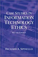 Case Studies in Information Technology Ethics (2nd Edition)