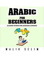 Arabic For Beginners: 50 Short Stories For Language Learners: Grow Your Vocabulary The Fun Way!