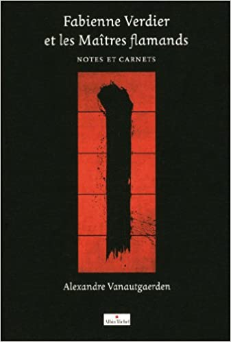Livre gratuits en ligne Fabienne Verdier et les maitres flamands : Notes et carnets epub, pdf