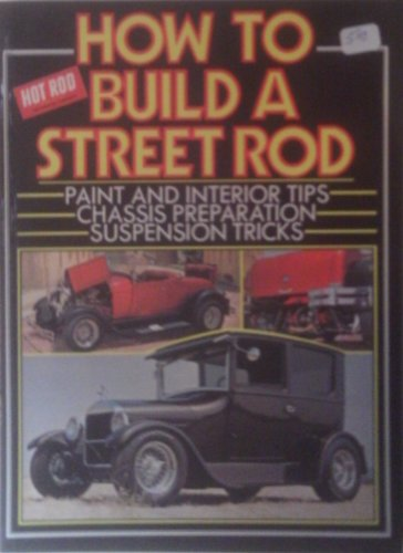 Ford Roadster Street Rod (How to Build a Street Rod: Paint and Interior Tips, Chassis Preparation, Suspension Tricks)