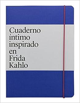 Cuaderno íntimo inspirado de Frida Kahlo (Inglés): Claudia Madrazo: 9786079604264: Amazon.com: Books