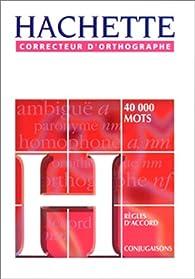 Le correcteur d'orthographe Hachette par  Hachette