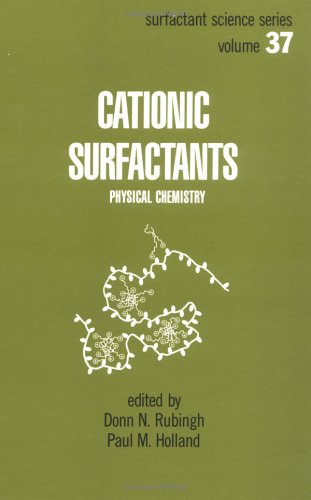 Cationic Surfactants: Physical Chemistry (Surfactant Science)