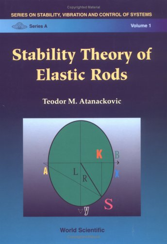 Stability Theory of Elastic Rods (Stability, Vibration and Control of Systems, Series A)
