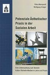 Potenziale Ästhetischer Praxis in der Sozialen Arbeit: Eine Untersuchung zum Bereich Kultur-Ästhetik-Medien in Lehre und Praxis