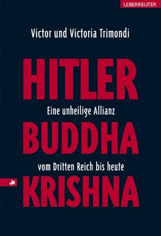 hitler-buddha-krishna-eine-unheilige-allianz-vom-dritten-reich-bis-heute