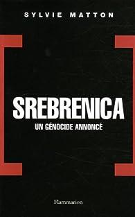 Srebrenica : Un génocide annoncé par Sylvie Matton