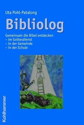 Bibliolog: Gemeinsam die Bibel entdecken im Gottesdienst - in der Gemeinde - in der Schule