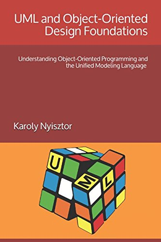 UML and Object-Oriented Design Foundations: Understanding Object-Oriented Programming and the Unified Modeling Language (Professional Skills) by Independently published