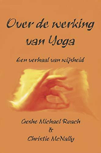 Over de werking van Yoga: een verhaal van wijsheid: Amazon ...