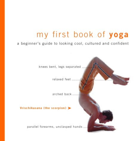 My First Book of Yoga: A Beginners Guide to Looking Cool ...