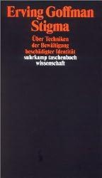 Suhrkamp Taschenbuch Wissenschaft: Stigma: Über Techniken der Bewältigung beschädigter Identität