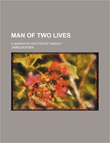 Book Man of two lives: a narrative written by himself
