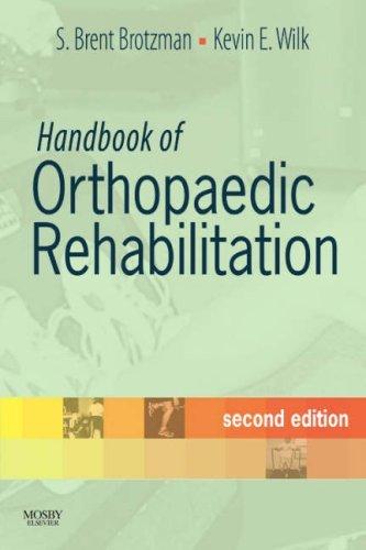By S. Brent Brotzman MD Handbook of Orthopaedic Rehabilitation, 2e (2nd Edition)