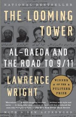 Lawrence Wright: The Looming Tower : Al-Qaeda and the Road to 9/11 (Paperback); 2007 Edition