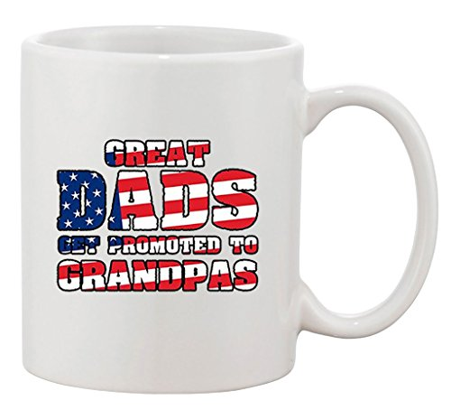 Great Dads Get Promoted To Grandpas American Flag DT White Coffee 11 Oz Mug