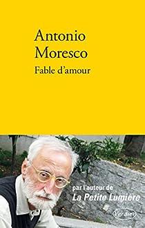 Fable d'amour par Moresco