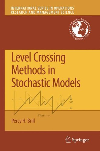 Level Crossing Methods in Stochastic Models (International Series in Operations Research & Management Science)