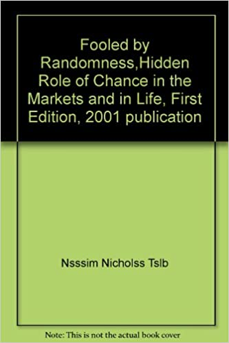 Fooled By Randomness Hidden Role Of Chance In The Markets And In