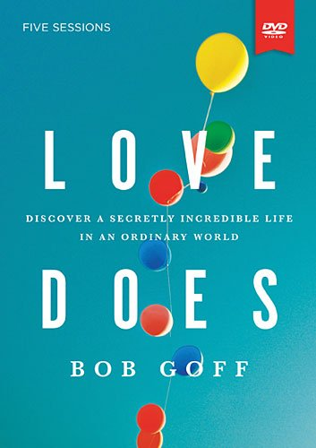 Love Does DVD: Discover a Secretly Incredible Life in an Ordinary World