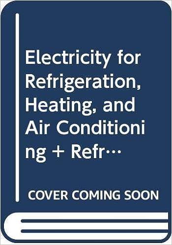 Bundle Electricity For Refrigeration Heating And Air Conditioning 10th Refrigeration And Air Conditioning Technology 8th Mindtap Hvac 4 Whitman Johnson S Refrigeration And Air Condi Smith Russell E 9780357261385 Amazon Com Books