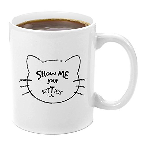 Show Me Your Kitties | Premium 11oz Coffee Mug Gift Set - Kitty Mug Gift Set, Mugs With Funny Cat Sayings, Give me your Milk, Your Cat The Boss Coffee, Birthday Surprise, Cat Lover, Movie Lovers