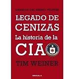 legado de cenizas legacy of ashes la historia de la cia the history of the cia paperback spanish common