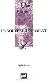 Le nouveau testament, Burnet, Régis