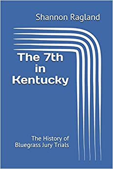 The 7th in Kentucky:: The History of Bluegrass Jury Trials