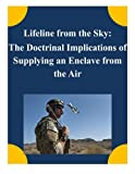 img - for Lifeline from the Sky: The Doctrinal Implications of Supplying an Enclave from the Air book / textbook / text book