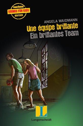 Une équipe brillante - Ein brillantes Team (Französische Krimis für Kids)