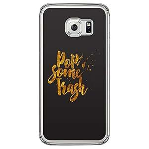 Loud Universe Samsung Galaxy S6 Edge Inspiration Pop Some Trash Printed Transparent Case - Black