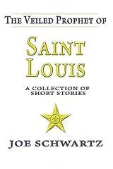 The Veiled Prophet of Saint Louis Kindle Edition
