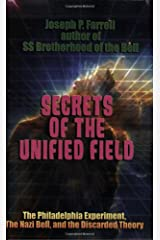 Secrets of the Unified Field: The Philadelphia Experiment, the Nazi Bell, and the Discarded Theory Paperback
