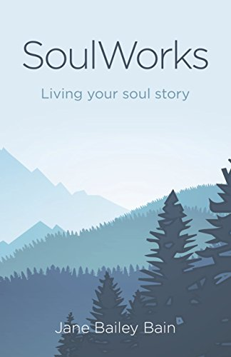 SoulWorks: Living Your Soul Story