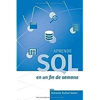 Aprende SQL en un fin de semana: El curso definitivo para crear y consultar bases de datos (Aprende en un fin de semana)